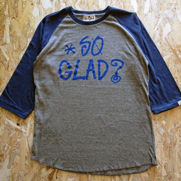 So Glad? Raglan 3/4S TEE V・H×V・H・N