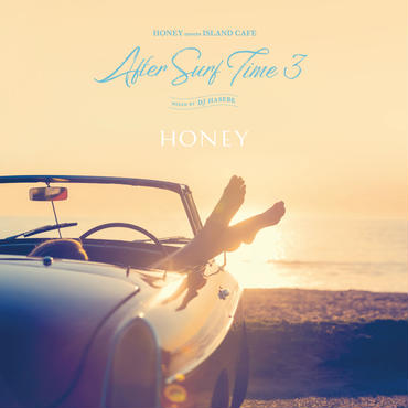 HONEY meets ISLAND CAFE -After Surf Time 3- mixed by DJ HASEBE