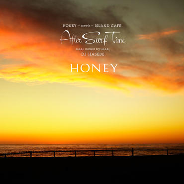 HONEY meets ISLAND CAFE -After Surf Time-