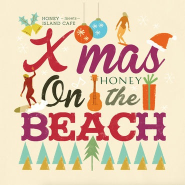 HONEY meets ISLAND CAFE -Xmas on the BEACH-