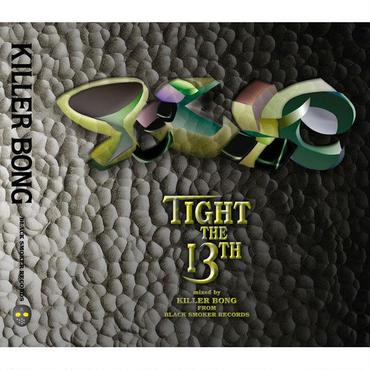 """KILLER BONG """"TIGHT 13"""" / Mix CD"""