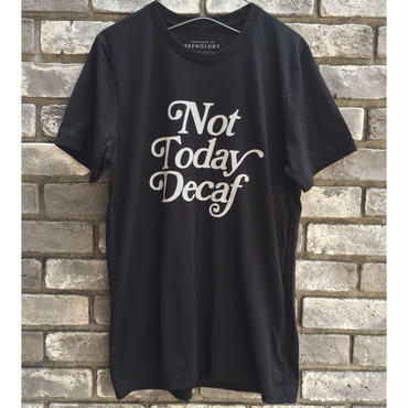 【DEPARTMENT OF BREWOLOGY】 Not Today Decaf Tee