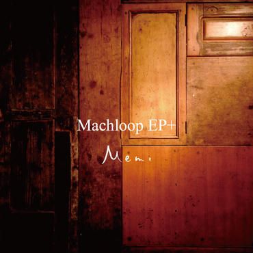 Machloop EP+(Digital Download)