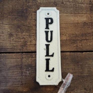 "IRON SIGN  ""PULL"""