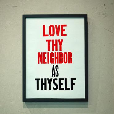LOVE THYNEIGHBOR AS THYSELF