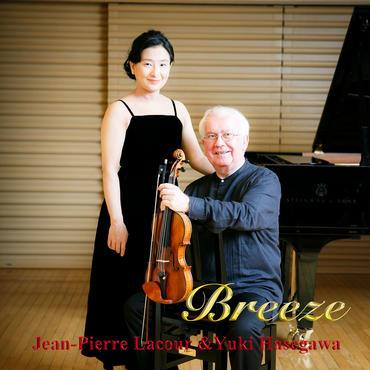 "CD ""Breeze"" 元パリ管J.P.ラクール&長谷川ゆき ヴァイオリンソナタ集"