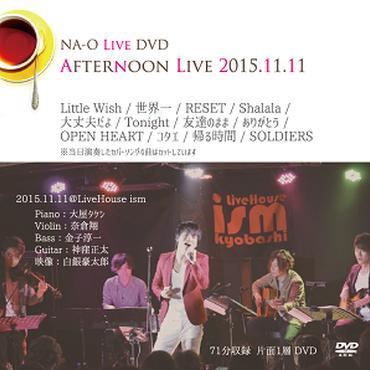LIVE DVD『AFTERNOON LIVE』2015.11.11@大阪京橋・LiveHouse ism