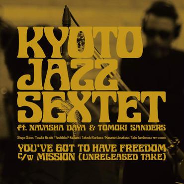KYOTO JAZZ SEXTET ft.Navasha Daya & Tomoki Sanders / YOU'VE GOT TO HAVE FREEDOM / 12inch