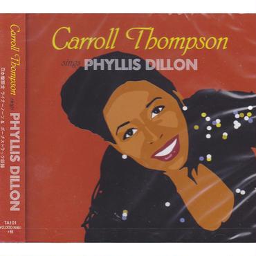 CARROLL THOMPSON / SINGS PHYLLIS DILLON / CD