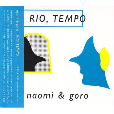 naomi & goro / RIO, TEMPO / CD