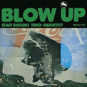 鈴木勲 / Isao Suzuki Trio Quartet / Blow Up  / 2LP