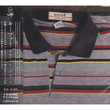 KIEFER / KICKINIT ALONE / CD