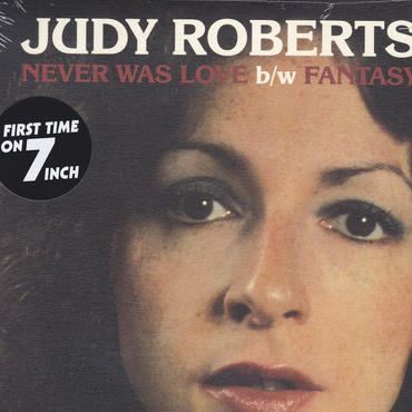 JUDY ROBERTS / NEVER WAS LOVE / FANTASY / 7inch
