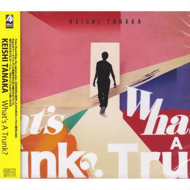 Keishi Tanaka / What's A Trunk? / CD