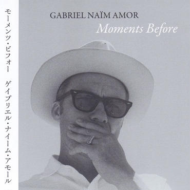 Gabriel Naïm Amor / Moments Before / CD