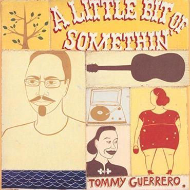 TOMMY GUERRERO / A LITTLE BIT OF SOMETHIN' / LP