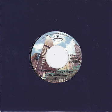 Coke Escovedo /  Wouldn't Change A Thing / Rebirth / 7inch