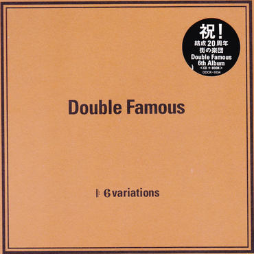 Double Famous / 6 variations / CD