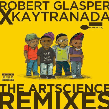 Robert Glasper Experiment / Robert Glasper Experiment x Kaytranada:The Artscience Remixes / LP