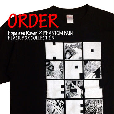 《Hopeless Raven × PHANTOM PAIN BLACK BOX T-SHIRTS》※受注生産※