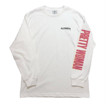 ALLTIMERS / PRETTY WOMAN LONGSLEEVE TEE