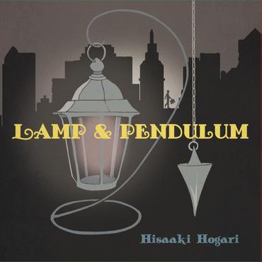 Lamp & Pendulum/保刈久明(Hisaaki Hogari) New Release!