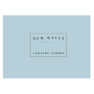 NEW WAVES / ホンマタカシ