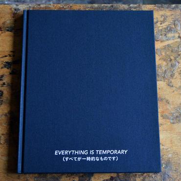 EVERYTHING IS TEMPORARY(すべてが一時的なものです)/ 草野庸子