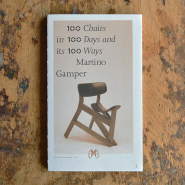 100 Chairs in 100 Days and its 100 Ways《4th Edition》 / マティーノ・ガンパー