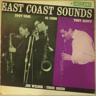 Zoot Sims / Al Cohn / Tony Scott  – East Coast Sounds(JAZZLAND – JLP-11)mono
