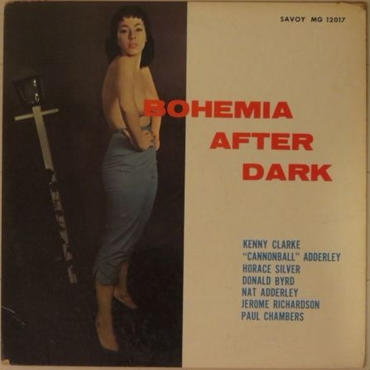 "Julian ""Cannonball"" Adderley With Horace Silver, Paul Chambers, Donald Byrd, Nat Adderley, Jerome Richardson, Kenny Clarke ‎ / Bohemia After Dark (Savoy MG 12017) mono"