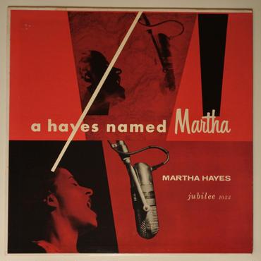 Martha Hayes – A Hayes Named Martha(Jubilee – JGM 1023)mono