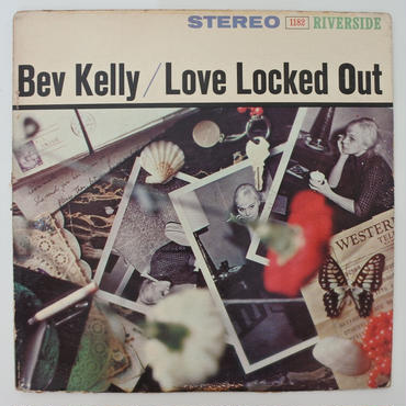 Bev Kelly  ‎– Love Locked Out (Riverside RLP 1182 ) Stereo