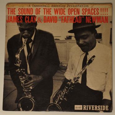 "James Clay & David ""Fathead"" Newman ‎– The Sound Of The Wide Open Spaces !!!! mono"