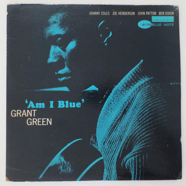 Grant Green ‎– Am I Blue(Blue Note ‎– BLP 4139)mono