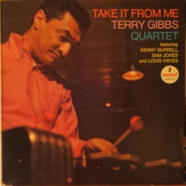 Terry Gibbs Quartet ‎– Take It From Me(Impulse! ‎A-58)mono