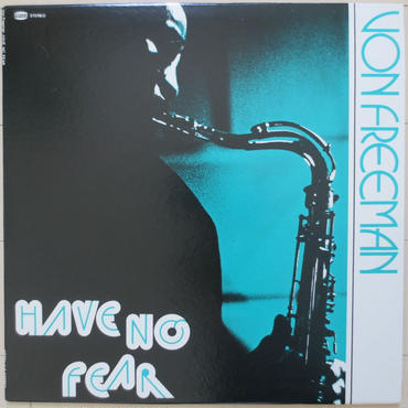 Von Freeman / Have No Fear (Nessa N-8) stereo