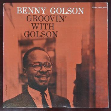 Benny Golson  – Groovin' With Golson (New Jazz – NJLP 8220 )mono