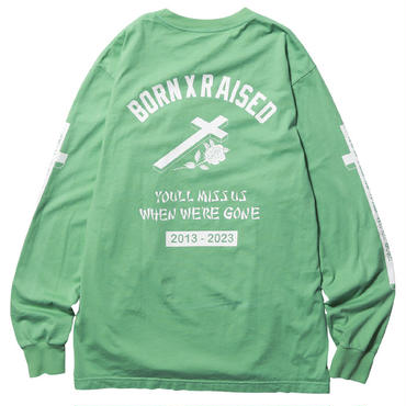 BORN X RAISED YOU'LL MISS US L/S TEE 38502 JUDE