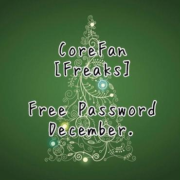 CoreFan [Freaks] Free Password (12月)