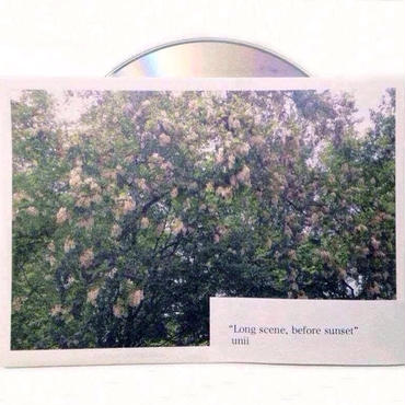 「Long scene,before sunset」Unii , 2014 , CD