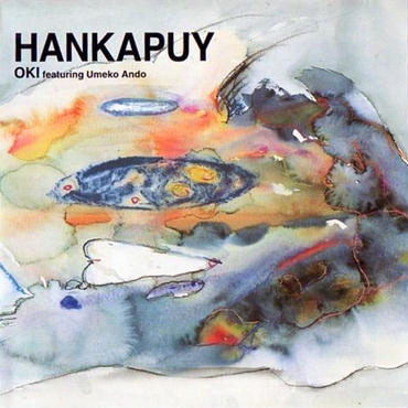 「HANKAPUY(ハンカプィ)」OKI feat. 安東ウメコ , 1999(2011) , CD
