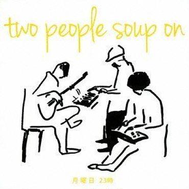 「月曜日 23時」two people soup on , 2013 , CD
