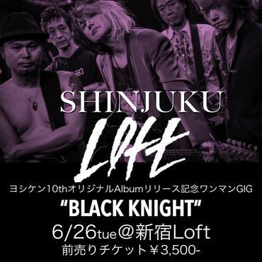 【発売中】一般:2018/6/26 ヨシケン新宿Loftワンマン公演「BLACK NIGHT」前売チケット