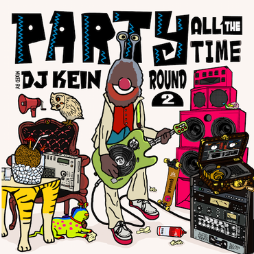 PARTY ALL THE TIME ROUND 2  Mixed by DJ KEIN 『サイン希望の方は※1を必ずお読み下さい』