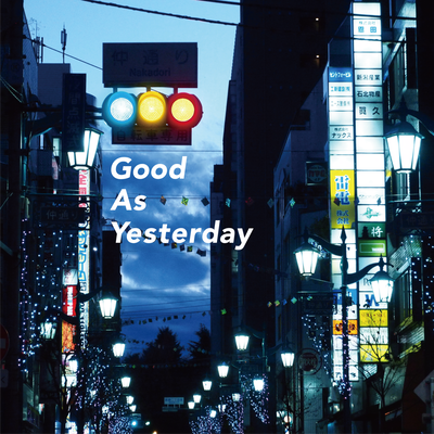 Good As Yesterday / 二丁ハロ