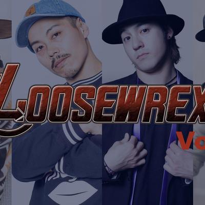 LOOSE WREXX vol,3   4月1日 @WREXX