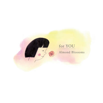 Almond Blossoms「for YOU」
