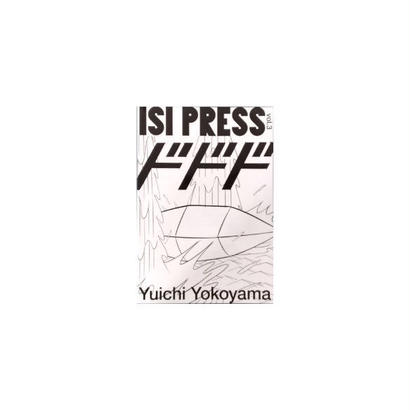 ISI PRESS VOL.3 横山裕一 YUICHI YOKOYAMA