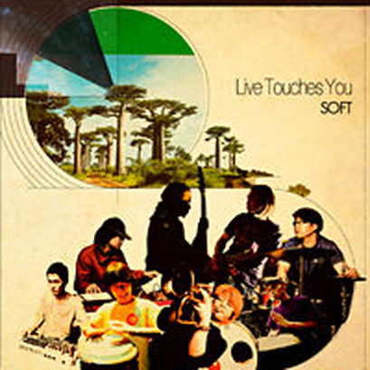 SOFT - LIVE TOUCHES YOU